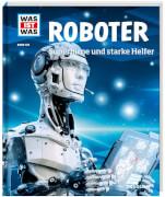 Tessloff WAS IST WAS Band 135 Roboter. Superhirne und starke Helfer